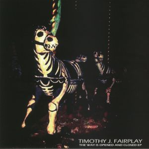 FAIRPLAY, Timothy J - The Way Is Opened & Closed EP