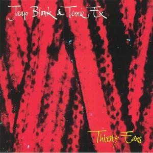 BLONK, Jaap/TERRIE EX - Thirsty Ears