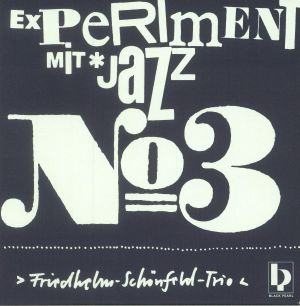 FRIEDHELM SCHONFELD TRIO - Experiment Mit Jazz No 3