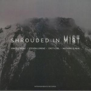 LORENZ, Vince/STEVEN LORENZ/CRCT CTRL/ NOTHING IS REAL - Shrouded In Mist