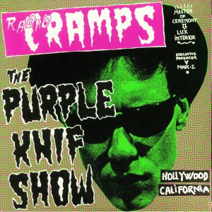LUX INTERIOR/VARIOUS - Radio Cramps: The Purple Knif Show (Hollywood CA July 1984) (reissue)