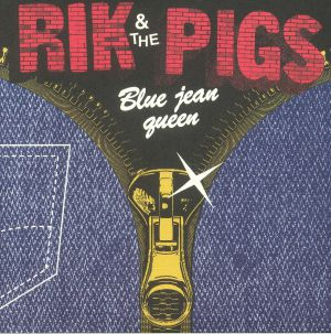 RIK & THE PIGS - Blue Jean Queen