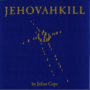 COPE, Julian - Jehovahkill (reissue)