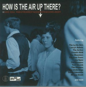 VARIOUS - How Is The Air Up There? 80 Mod Soul Rnb & Freakbeat Nuggets From Down Under