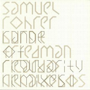 ROHRER, Samuel - Range Of Regularity Remixes