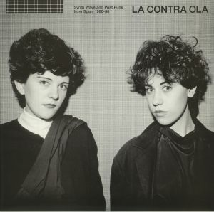 LA CONTRA OLA - Synth Wave & Post Punk From Spain 1980-86