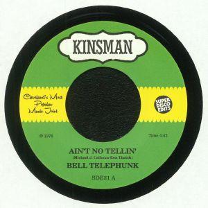 BELL TELEPHUNK - Ain't No Tellin'