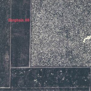 ELECTRIC INDIGO/STEFAN REIN/RROXYMORE/BORIS/FIEDEL - Berghain 08