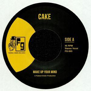 CAKE - Make Up Your Mind