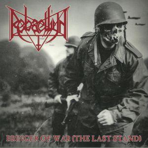 REBAELLIUN - Bringer Of War (The Last Stand)