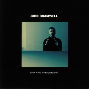 BRAMWELL, John - Leave Alone The Empty Spaces