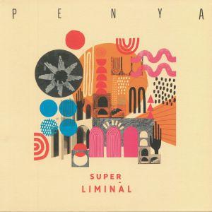 PENYA - Super Liminal