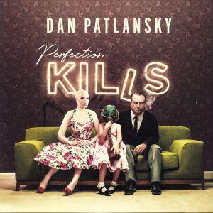 PATLANSKY, Dan - Perfection Kills