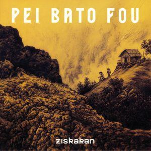 ZISKAKAN - Pei Bato Fou (reissue)