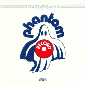 VARIOUS - I Robots Turin Dancefloor Express Presents: Phantom Records