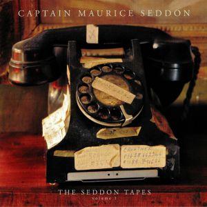 CAPTAIN MAURICE SEDDON - The Seddon Tapes Volume 1