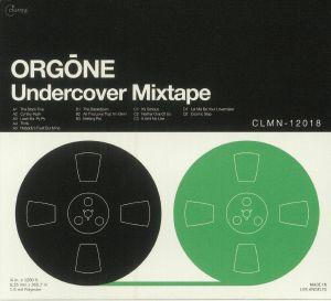 ORGONE - Undercover Mixtape