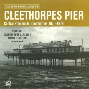VARIOUS - Cleethorpes Pier: Talk Of The North All Nighter