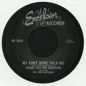 OTIS, Johnny & HIS ORCHESTRA - My Baby Done Told Me