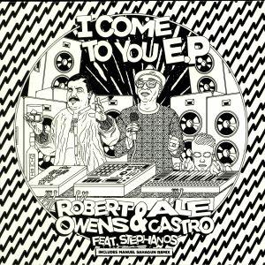 OWENS, Robert/ALE CASTRO - I Come To You EP