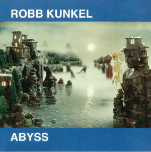 KUNKEL, Robb - Abyss (remastered)