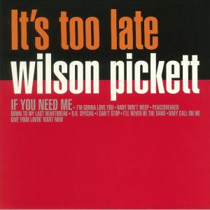 PICKETT, Wilson - It's Too Late