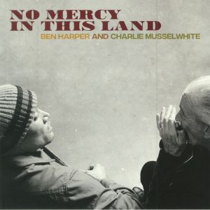 HARPER, Ben/CHARLIE MUSSELWHITE - No Mercy In This Land