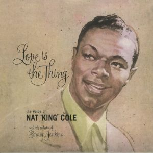 COLE, Nat King - Love Is The Thing