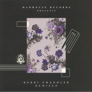 CHANDLER, Kerri/MATRIX/DREAMER G/KAMAR/KERRI CHANDLER/JEROME SYDENHAM - Kerri Chandler Remixed