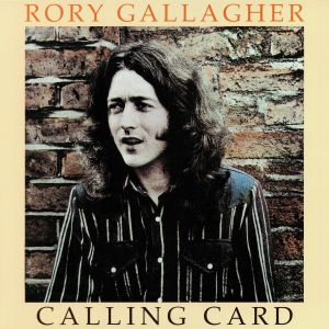 GALLAGHER, Rory - Calling Card (remastered)