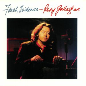 GALLAGHER, Rory - Fresh Evidence (reissue)