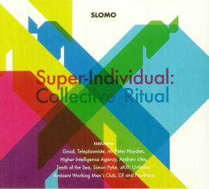 SLOMO - Super Individual: Collective Ritual