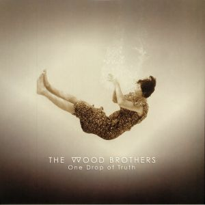 WOOD BROTHERS, The - One Drop Of Truth