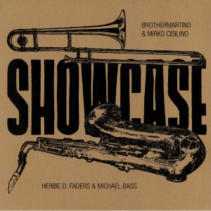 BROTHERMARTINO/MIRKO CISILINO/HERBIE D FADERS/MICHAEL BASS - Showcase