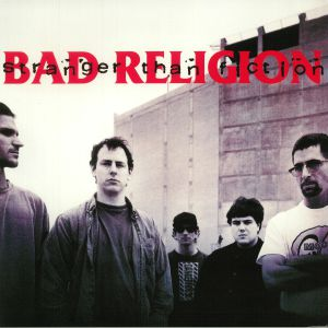 BAD RELIGION - Stranger Than Fiction (reissue)