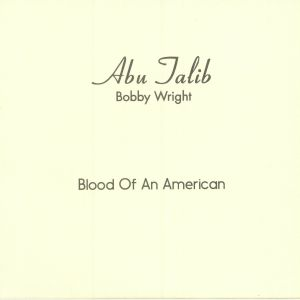WRIGHT, Bobby - Blood Of An American (reissue)