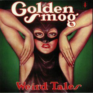 GOLDEN SMOG - Weird Tales (reissue)