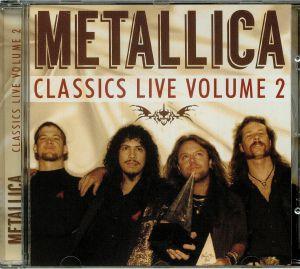 METALLICA - Classics Live: Volume 2
