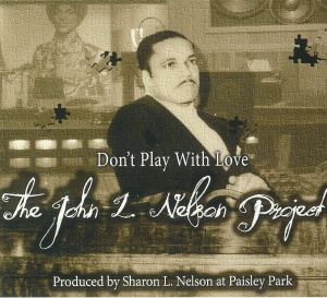 JOHN L NELSON PROJECT, The - Don't Play With Love
