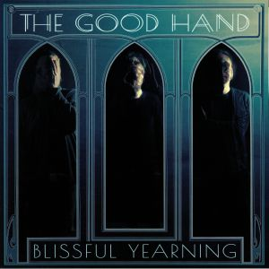 GOOD HAND, The - Blissful Yearning