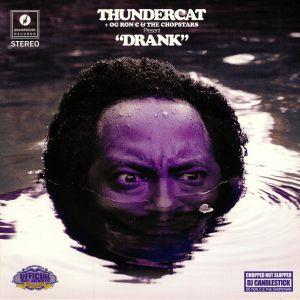 THUNDERCAT/OG RON C/THE CHOPSTARS - Drank (reissue)