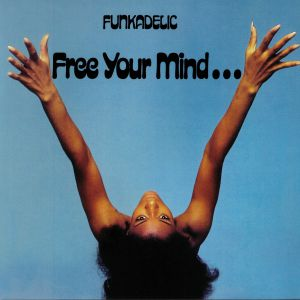 FUNKADELIC - Free Your Mind & Your Ass Will Follow