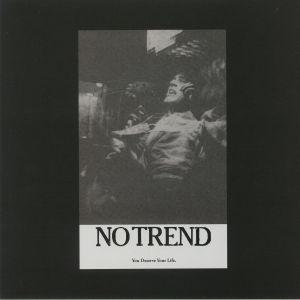 NO TREND - You Deserve Your Life (reissue)