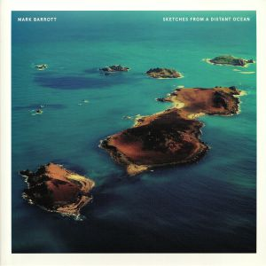 BARROTT, Mark - Sketches From A Distant Ocean