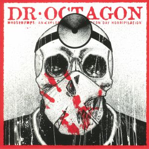 DR OCTAGON - Moosebumps An Exploration Into Modern Day Horripilation