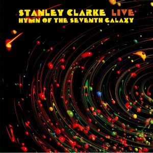 CLARKE, Stanley - Live: Hymn Of The Seventh Galaxy