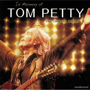 PETTY, Tom - In Memory Of Tom Petty: The Tribute Album