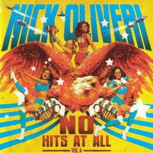 OLIVERI, Nick - NO Hits At All Vol 4