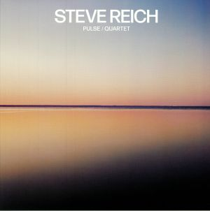 REICH, Steve - Pulse/Quartet