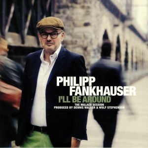 FANKHAUSER, Philipp - I'll Be Around